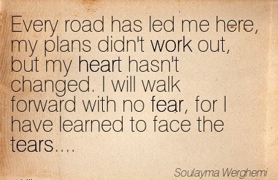 work-quote-by-soulayma-werghemi-every-road-has-led-me-here-my-plans-didnt-work-out.jpg