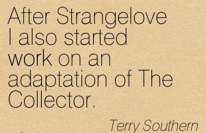 work-quote-by-terry-southern-after-strangelove-i-also-started-work-on-an-adaptation-of-the-collector.jpg