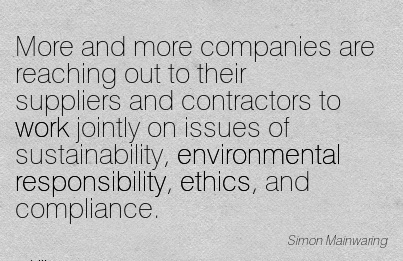 work-quote-more-and-more-companies-are-reaching-out-to-their-suppliers-and-contractors-to-work-jointly-on-issues-of-sustainability-environmental-responsibility-ethics-and-compliance.jpg
