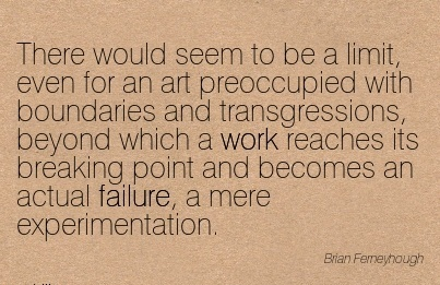 work-quote-there-would-seem-to-be-a-limit-even-for-an-art-preoccupied-with-boundaries-and-transgressions-beyond-which-work-reaches-its-breaking-point.jpg