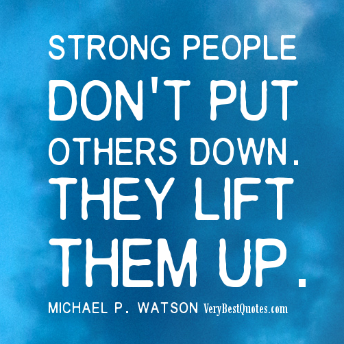by people quotes don t put others down quotespictures com