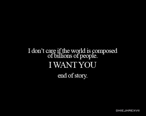 By People Quotes I Want You Quotespictures Interesting I Want You Quotes