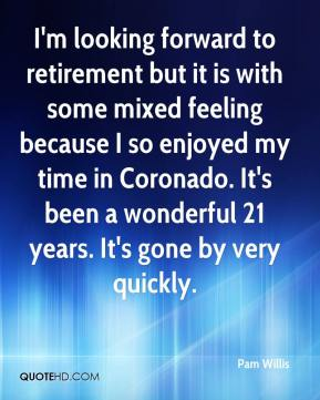 By Retirement Quotes, Enjoyed My Time In Corondo
