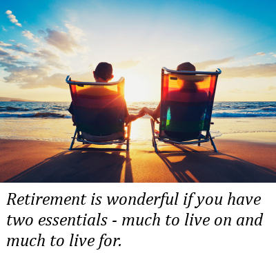 By Retirement Quotes, Much To Live On And Much To Live For