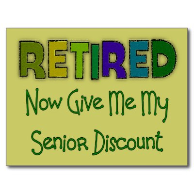 By Retirement Quotes, Now Give Me My Senior Discount