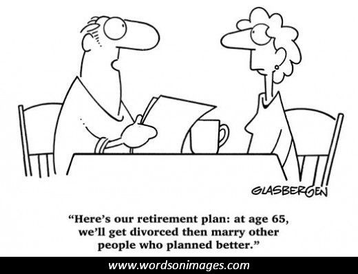 By Retirement Quotes, We'll Get Divorced Then Marry