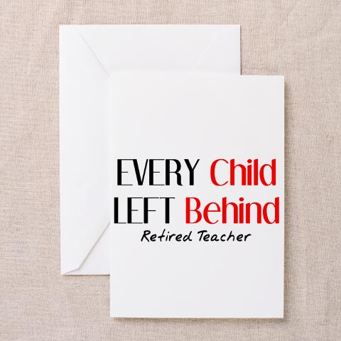 By Retirement Teacher Quotes, Every Child Left Behind
