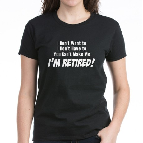 I Don't Have To, By Retirement Quotes