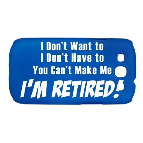 I'M Retired, By Retirement Quotes