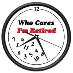 Who Cares, By Retirement Quotes