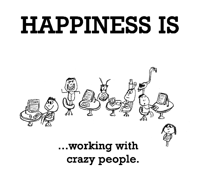 Working With Crazy People, By People Quotes