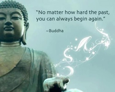 You Can Always Begin Again, By Buddha