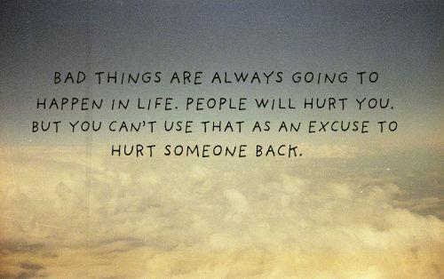 You Can't Excuse To Hurt Someone, By People Quotes