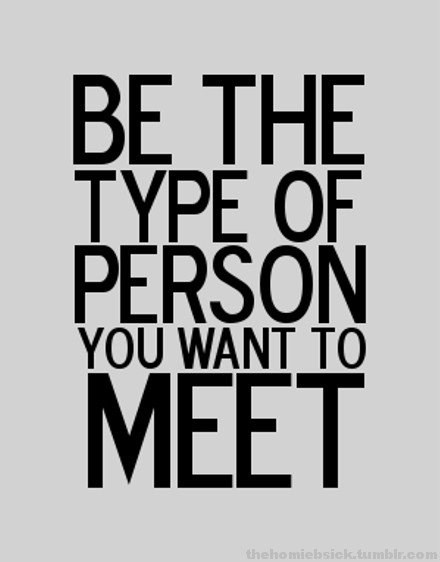 You Want To Meet,By People Quotes