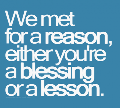 You're A Blessing Or A Lesson, By People Quotes
