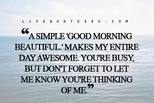 A Simple Good Morning Beautiful Makes My Entire Day Awesome You're Mesmerizing Best Sayings Of All Time About Life