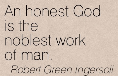 """an honest man is the noblest work of god essay """"an honest man's the noblest work of god,"""" and honest work reflects the heart of god for god himself began the first to work, when ex nihilo he designed the earth united was the godhead in."""