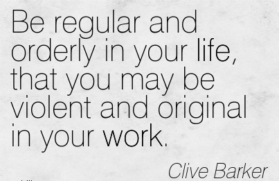 Be Regular And Orderly In Your Life That You May Violent Original