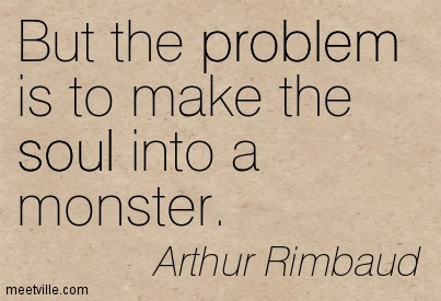 But the problem is to make the soul into a monster.