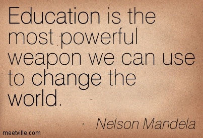 "education is the most powerful weapon to change the world ""education is the most powerful weapon we can use to change the world""  published december 5, 2016 