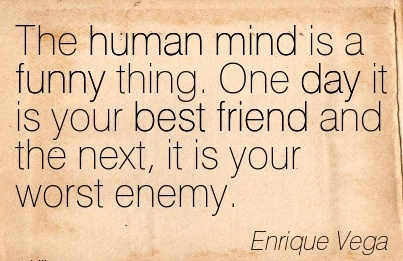 Enrique Vega The Human Mind Is A Funny Thing Wisdom