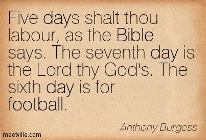 Five Days Shalt Thou Labour As The Bible Says The Seventh Day Is The