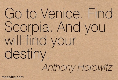 Go to Venice. Find Scorpia. And you will find your destiny.