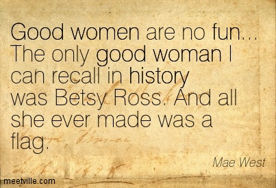 Good women are no fun… The only good woman I can recall in ...