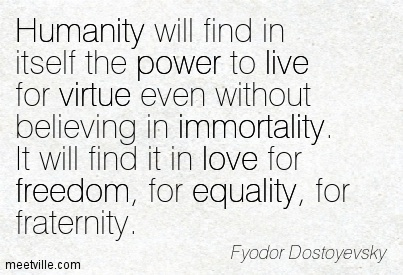 humanity is best virtue The virtue of humility may not be practiced in any external way that would humility in hinduism is the non-judgmental state of mind when we are best able to.