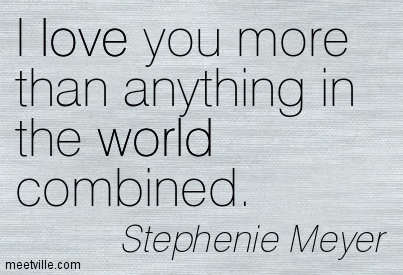 I Love You More Than Anything In The World Combined Quotespictures Com