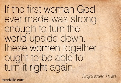 If the first woman God ever made was strong enough to turn ...
