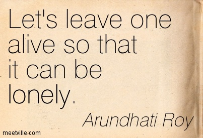 Let's leave one alive so that it can be lonely.
