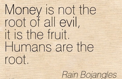 money is the route of all evil
