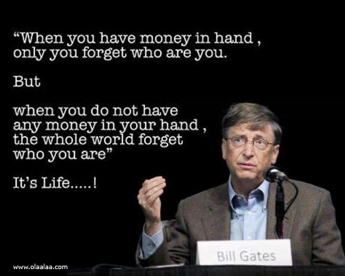Nice Life Quotes Thoughts Bill Gates Money Great Best