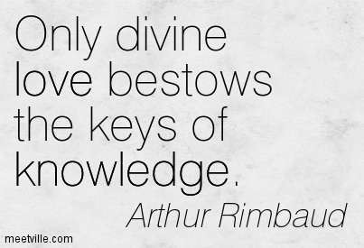 Only divine love bestows the keys of knowledge.