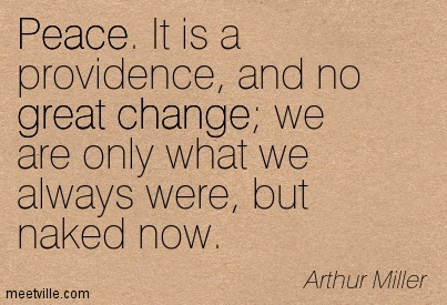 Peace. It is a providence, and no great change; we are only what we always were, but naked now.
