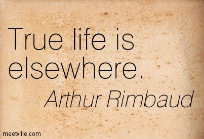 Quotation-Arthur-Rimbaud-life-Meetville-Quotes-136099
