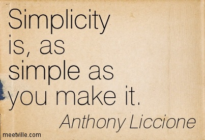 Simplicity is, as simple as you make it