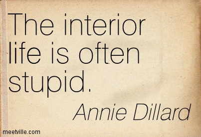 The interior life is often stupid