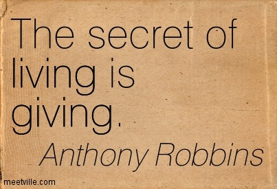The secret of living is giving.