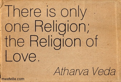 there is only one religion the religion of love essay