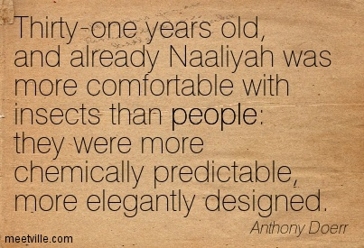 Thirty-one years old, and already Naaliyah was more comfortable with insects than people they were more chemically predictable, more elegantly designed.