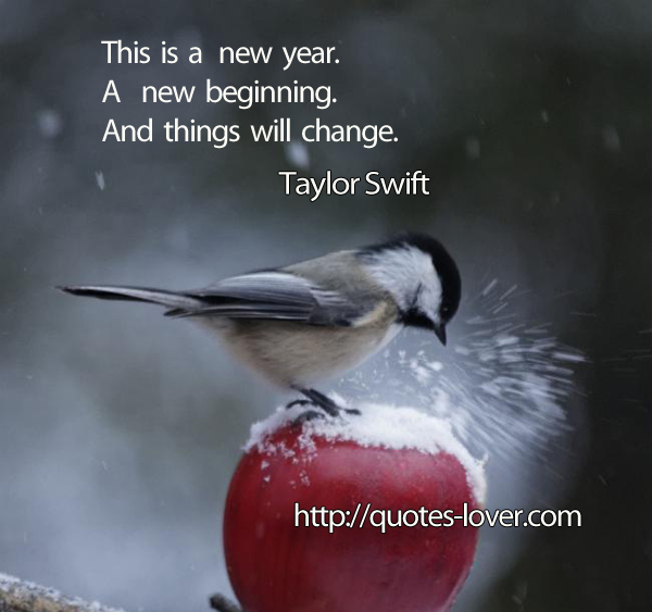 Related Quotes. This Is A New Year A New Beginning ...