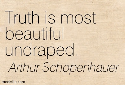 Truth is most beautiful undraped.