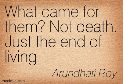 What came for them Not death. Just the end of living