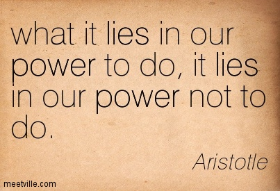 what it lies in our power to do, it lies in our power not to do