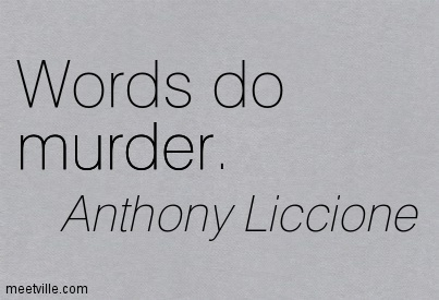Words do murder.