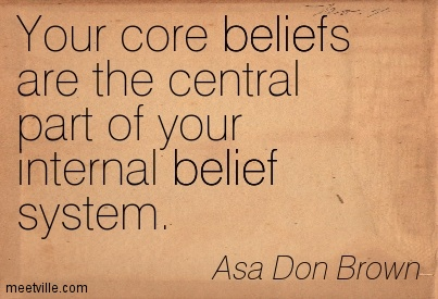 Your core beliefs are the central part of your internal belief system.