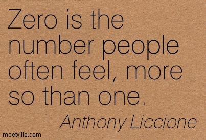 Zero is the number people often feel, more so than one.