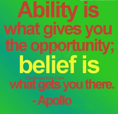 ability-is-what-gives-you-the-opportunity